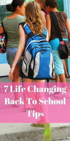 7 Life Changing Back to School Tips AD