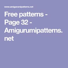 Free patterns - Page 32 - Amigurumipatterns.net