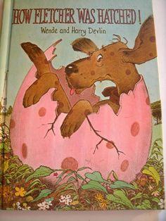 How Fletcher Was Hatched Wende and Harry Devlin Parents Magazine