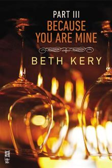 Because You Are Mine Part III: Because You Haunt Me by Beth Kery. Click Here to buy this eBook: http://www.kobobooks.com/ebook/Because-You-Are-Mine-Part/book-GYEIbLY_nUyOe7KRTJTrJQ/page1.html #kobo #ebooks