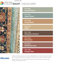 I found these colors with ColorSnap® Visualizer for iPhone by Sherwin-Williams: Cascade Green (SW 0066), Jasper Stone (SW 9133), Caramelized (SW 9186), Safari (SW 7697), Plantation Shutters (SW 7520), Pennywise (SW 6349), Reddened Earth (SW 6053), Antique Red (SW 7587).