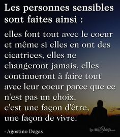 Quotes and inspiration QUOTATION - Image : As the quote says - Description Citation Les personnes sensibles sont faites ainsi ! Sharing is love, sharing The Right Person Quotes, Life Quotes Love, Change Quotes, Positive Attitude, Positive Quotes, Inspirational Words Of Wisdom, Sensitive People, Psychology Quotes, French Quotes