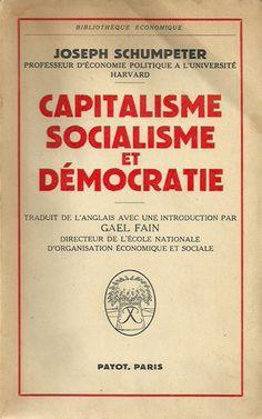 SCHUMPETER, JOSEPH. Capitalisme, socialisme et démocratie