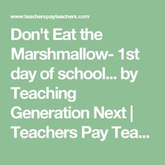 Don't Eat the Marshmallow- 1st day of school... by Teaching Generation Next | Teachers Pay Teachers