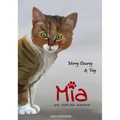 ...Vay...: Livre jeunesse : Mia, une chat'crée aventure