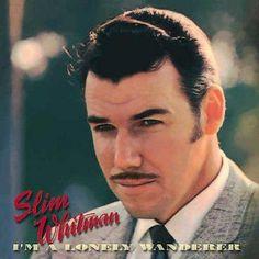 Slim Whitman - I'm a Lonely Wanderer
