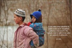 Seek aid in steadfast patience and prayer, God is with those who are patient in adversity.
