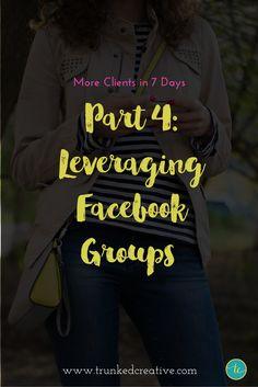 Part 4: Leveraging Facebook Groups