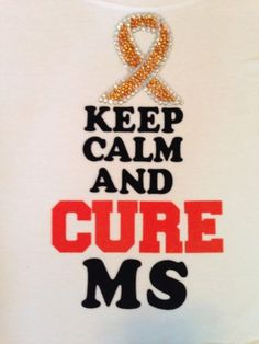 Keep Calm and Cure MS Cure Multiple Sclerosis MS Awareness  eBay