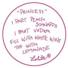 """""""Princess"""" Drink Recipe: Peach Schnapps, vodka, white wine, and lemonade. Party Drinks, Fun Drinks, Yummy Drinks, Summer Beverages, Birthday Drinks, Birthday Ideas, Non Alcoholic Drinks, Cocktails, Princess Drinks"""