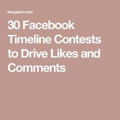 30 Facebook Timeline Contests to Drive Likes and Comments