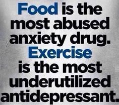 So true!! Food is the most abused anxiety drug.  Exercise is the most underutilized antidepressant. #weightlossinspiration #weightlossmotivation