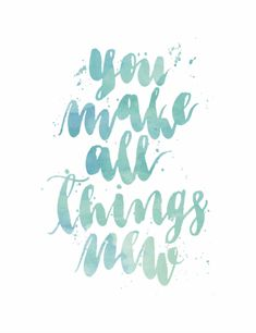 You Make All Things New Bible Verses Quotes, Faith Quotes, Scriptures, Quotes About God, Quotes To Live By, God Is Amazing, Amazing Grace, Cool Words, Wise Words