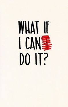 You can do it. Believe in yourself...Your dreams are not super crazy or unreachable. They are your world changer ticket. Now go do it! Because YOU CAN!