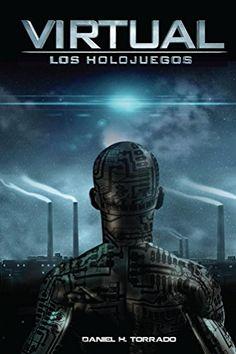 www.realidadvirtual360vr.com Virtual: Los Holojuegos - https://realidadvirtual360vr.com/producto/virtual-los-holojuegos/ -  Una historia de aventuras, amor prohibido y combate por la libertad en un universo futurista dominado por la tecnología y los juegos para videoconsolas. En un mundo futurista y desolador, la mayoría de la humanidad malvive entre la polución y la miseria, conectándose a la VR para escapar de sus i...  #Fantasía, #TerrorYCienciaFicción #RealidadVi