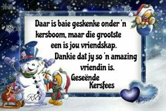 Christmas Verses, Christmas Wishes, Christmas Time, Christmas Cards, Christmas Decorations, Xmas, Best Birthday Wishes Quotes, Christmas Tree Inspiration, Afrikaans