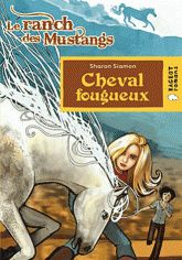 Sharon Siamon - Le ranch des mustangs  : Cheval fougueux.
