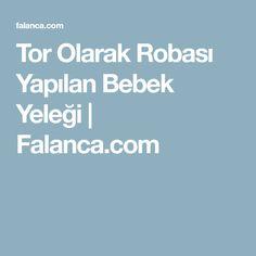 Tor Olarak Robası Yapılan Bebek Yeleği   Falanca.com