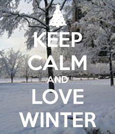 KEEP CALM AND LOVE WINTER