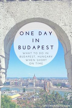 A travel guide for Budapest, Hungary when visiting while short on time. Here are travel tips on how to narrow down things to see and do in Budapest if you only have one day to spend in the city.