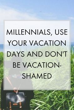 Millennials have become work martyrs who shame one another for using vacation times. Host of Hotel Impossible tells us why millennials need to get over vacation shame and travel in their twenties.