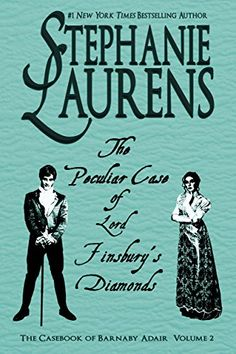 """Read """"The Peculiar Case of Lord Finsbury's Diamonds"""" by Stephanie Laurens available from Rakuten Kobo. New York Times bestselling author Stephanie Laurens brings you a tale of murder, mystery, passion, and intrigue – and. Best Mysteries, Cozy Mysteries, Historical Romance, Historical Fiction, Stephanie Laurens, Reading Buddies, Short Novels, Old Flame, Mystery Books"""