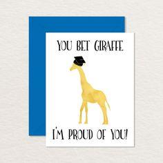 Funny Graduation Card / Printable Graduation Card / Funny Congratulations / You Bet Giraffe I'm Proud / Funny Card for Grad / Congrats Diy Cards, Your Cards, Men's Cards, Graduation Cards, Congratulations Card Graduation, Congrats Cards, Graduation Quotes, Im Proud Of You, Nurse Humor