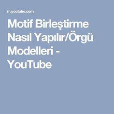 Motif Birleştirme Nasıl Yapılır/Örgü Modelleri - YouTube