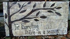 reclaimed wood sign - for everything there is a season