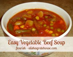 Easy Vegetable Beef Soup | Flourish - alishagratehouse.com