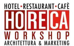 HoReCa Workshop - Architettura & Marketing, dal 26 al 28 febbraio 2016, Milano