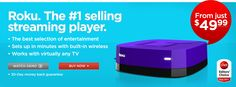 The number one selling streaming player, get Netflix, Hulu Plus, Amazon VOD, MLB, HBO GO, UFC and more.
