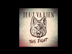 Tout Va Bien - This Fight