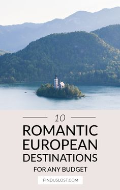 10 Romantic European Destinations On Any Budget