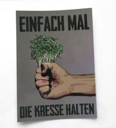 """Just hold the cress"" sticker by Henri Banks on You are in the right place about Banking garten Here Words Quotes, Art Quotes, Funny Quotes, Sayings, German Quotes, Banks, True Words, Hand Lettering, Graffiti"