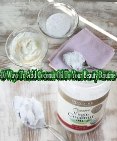 10 Ways To Add Coconut Oil To Your Beauty Routine