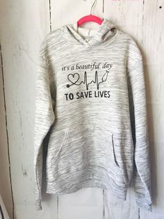 It's a beautiful day to save lives hoodie. hooded sweatshirt.                      – Mavictoria Designs Hot Press Express