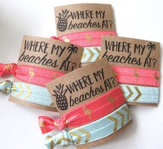 Where my beaches at? Beach bachelorette party , nautical theme , party , Pineapple , hangover kit, elastic hair ties , Bridal shower