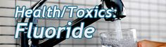 Health/Toxics: Fluoride | Environmental Working Group