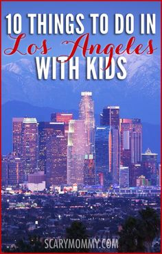 Planning on visiting Los Angeles with kids? Who better than a mom of FIVE raising her kids in Los Angeles? Nobody, that's who!