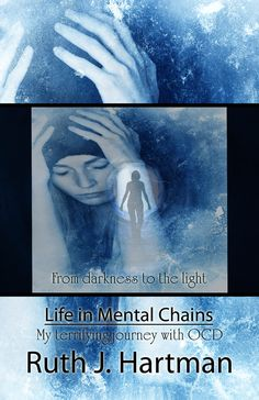 """""""Life in Mental Chains"""" - My memoir about living with OCD re-released in May 2012 by Turquoise Morning Press"""