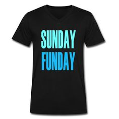 Sunday Funday Men's V-Neck T-Shirt Funny T Shirts, Cool T Shirts,... (€20) ❤ liked on Polyvore featuring men's fashion, men's clothing, men's shirts, men's t-shirts, mens vneck shirts, mens v neck shirts, mens t shirts and men's v neck t shirts
