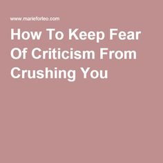 Is the fear of criticism blocking your creativity? This simple method makes your critics virtually powerless so they never hold you back again. Crushes