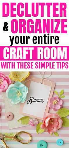 craft room organization ideas | how to declutter craft supplies | craft supply storage | design a craft room on a budget | organize craft supplies #declutter #organize #organization via @unclutteredsimplicity