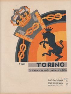 Fortunato Depero Italian), Torino, From a series of coat of arms of Italian provinces. Art Deco Illustration, Old Ads, Aviation Art, Advertising Poster, Military Art, Typography Logo, Turin, Coat Of Arms, Vintage Advertisements