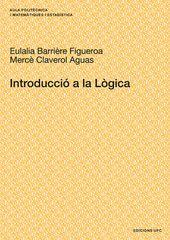 Introducció a la lògica - UPC. Autors: Mercè Claverol Aguas, Eulalia Barrière Figueroa. RESUM:Aquest llibre ha estat escrit amb el propòsit de facilitar l'aprenentatge de la lògica als estudiants d'Enginyeria Informàtica. Està orientat a l'adquisició dels coneixements bàsics que permetin tractar els raonaments d'una manera formal, fins i tot, la seva automatització.