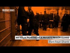 Chp. 5 My Four Months as a Private Prison Guard: A Mother Jones Investigation   Mother Jones