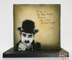 EDITOR'S CHOICE (07/09/2015) Charlie Chaplin - 'Mirror' quote by Baked4U View details here: http://cakesdecor.com/cakes/204715-charlie-chaplin-mirror-quote