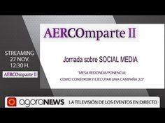 """IV AERCOMPARTE: """"Mesa redonda/ponencia: Como construir y ejecutar una campaña 2.0"""""""