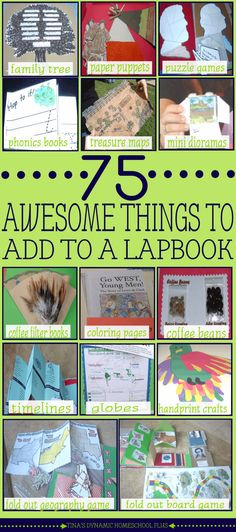 75 AWESOME Things to Add to A Lapbook. Creating a list here for you, I am hoping that you will see lapbooks as one of the most awesome interactive learning tools ever and NO they are not just for young children. | Tina's Dynamic Homeschool Plus